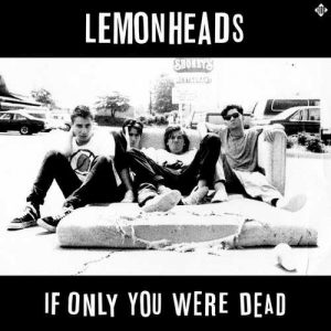 lemonheads_ifonly_big