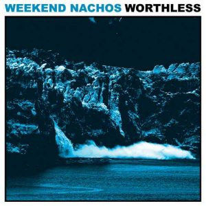 weekendnachos_worthless_big