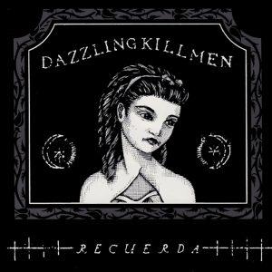 dazzlingkillmen_recuerda